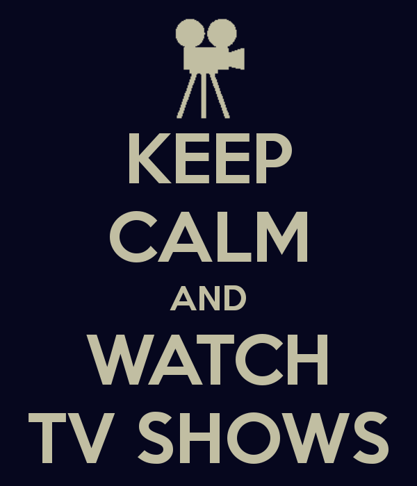 keep-calm-and-watch-tv-shows-15